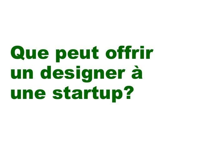 Que peut offrir  un designer à  une startup?