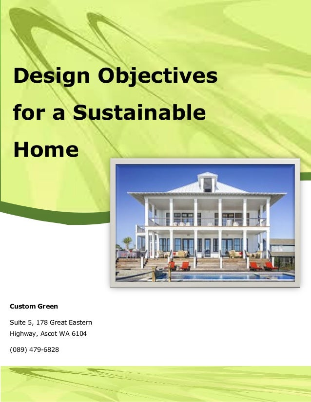 Design Objectives for a Sustainable Home on life-cycle assessment, livable home design, sustainable development, peaceful home design, passive house, award-winning luxury home design, green building, cool exhibit design, luxury homes floor plan design, inclusive home design, stable home design, design home design, green roof, zero-energy building, urban design, environmental technology, urban home design, construction home design, industrial home design, women home design, small earthship design, sustainable living, rainwater harvesting, landscape architecture, passive solar building design, self-sustaining home design, eco home design, international home design, green home design, environmental design, california custom home design, 3d home design, sustainable architecture, ecological home design, sustainable city, contemporary architecture,