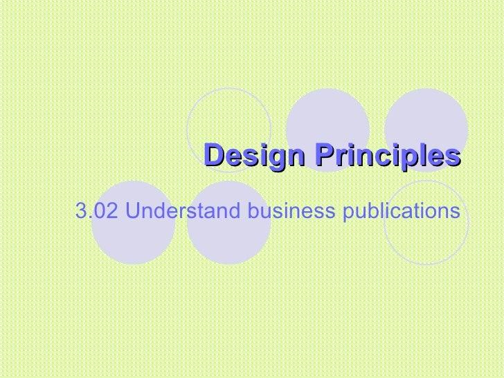 Design Principles 3.02 Understand business publications