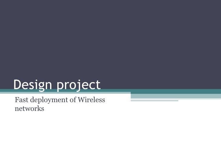 Design project  Fast deployment of Wireless networks