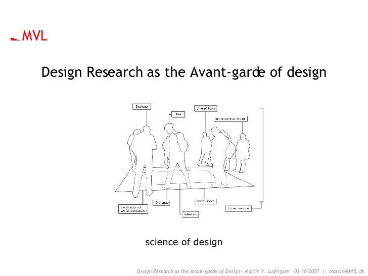 Design Research as the Avant-garde of design science of design MVL