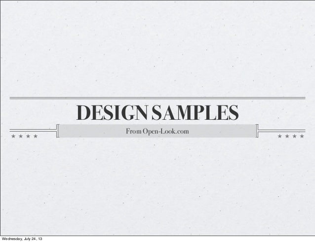 DESIGN SAMPLES From Open-Look.com Wednesday, July 24, 13