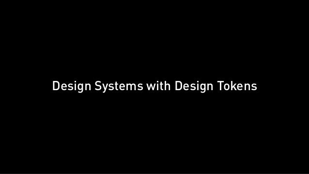 Design Systems with Design Tokens