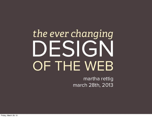 the ever changing                       DESIGN                       OF THE WEB                                   martha r...