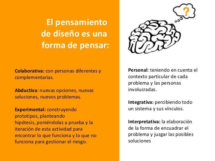 ?<br />El pensamiento <br />de diseño es una <br />forma de pensar:<br />Personal: teniendo en cuenta el contexto particul...