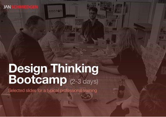 Design ThinkingBootcamp (2-3 days)Selected slides for a typical professional training