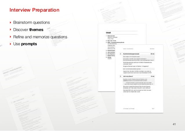Interview Preparation‣ Brainstorm questions‣ Discover themes‣ Refine and memorize questions‣ Use prompts41