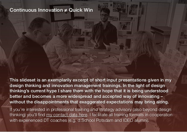 Continuous Innovation ≠ Quick WinThis slideset is an exemplarily excerpt of short input presentations given in mydesign th...