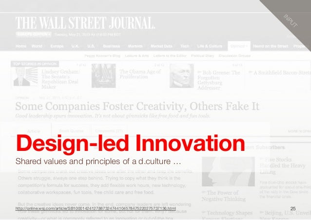 25Design-led InnovationShared values and principles of a d.culture …INPUThttp://online.wsj.com/article/SB10001424127887324...
