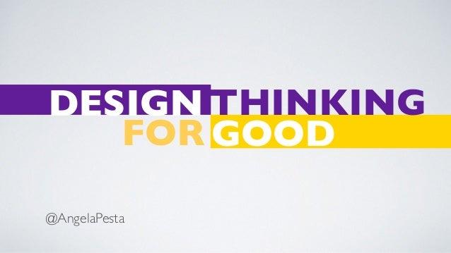 @AngelaPesta THINKING GOOD DESIGN FOR