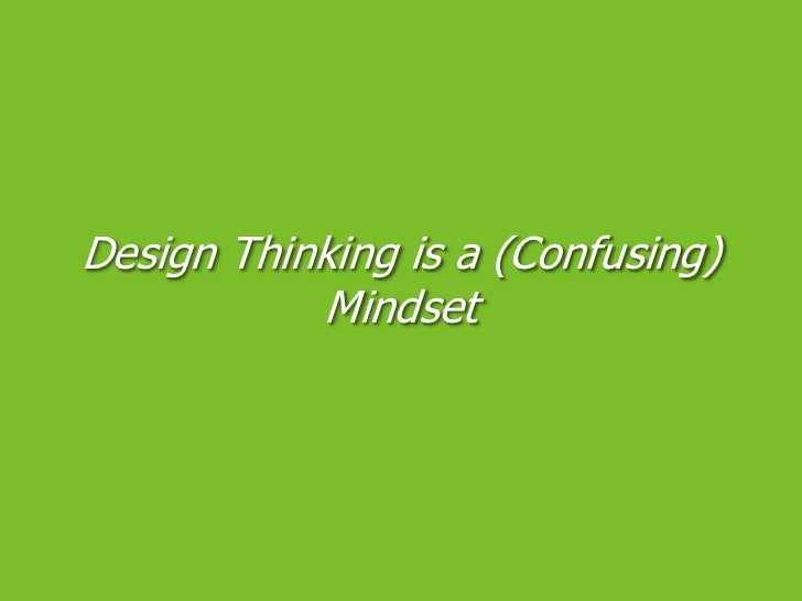 Design Thinking is a (Confusing) Mindset<br />