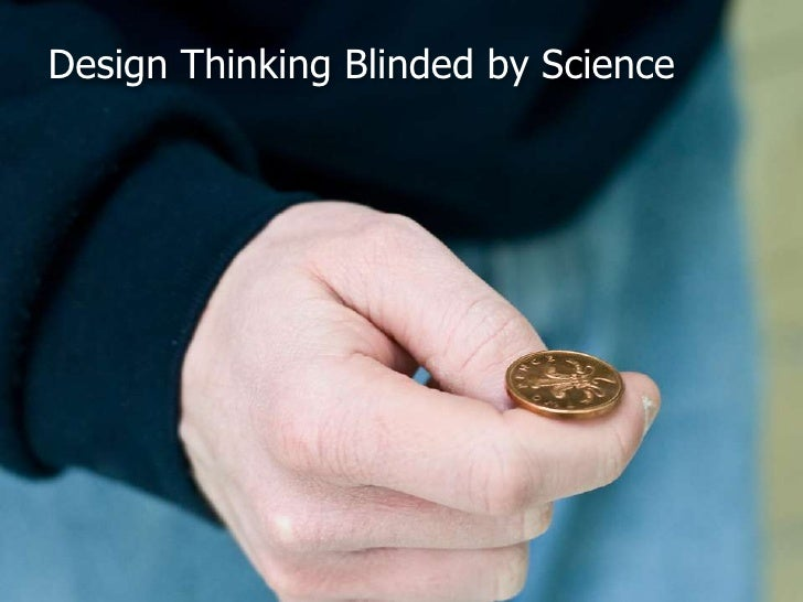 Design Thinking Blinded by Science<br />