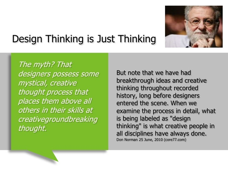 Design Thinking is Just Thinking<br />But note that we have had breakthrough ideas and creative thinking throughout record...