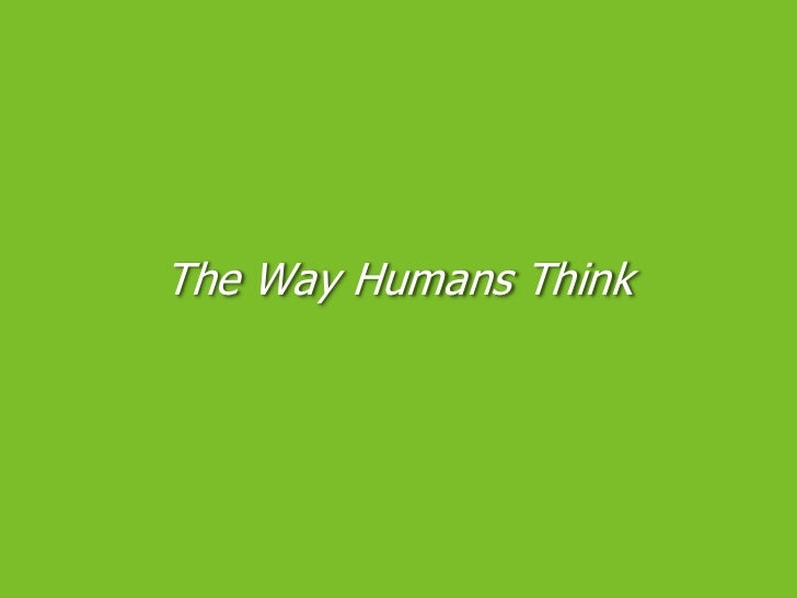 The Way Humans Think<br />