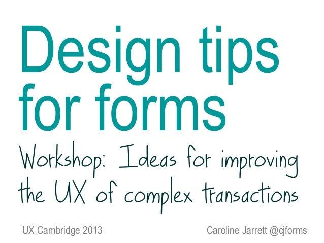 UX Cambridge 2013 Caroline Jarrett @cjforms