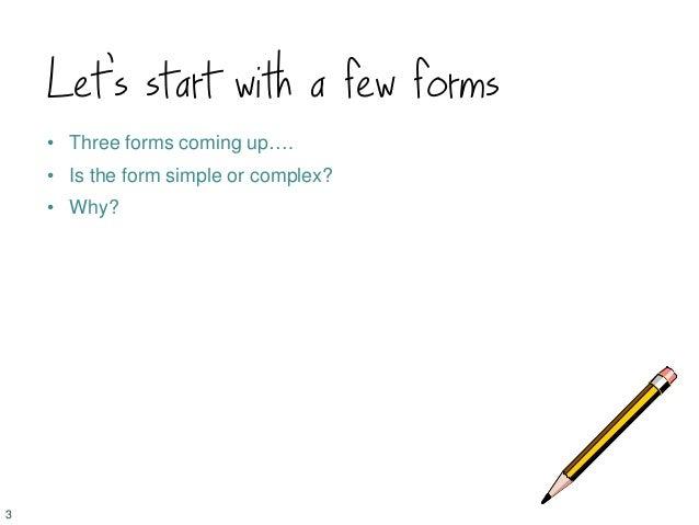 Design tips for complex forms by @cjforms 2013 Slide 3