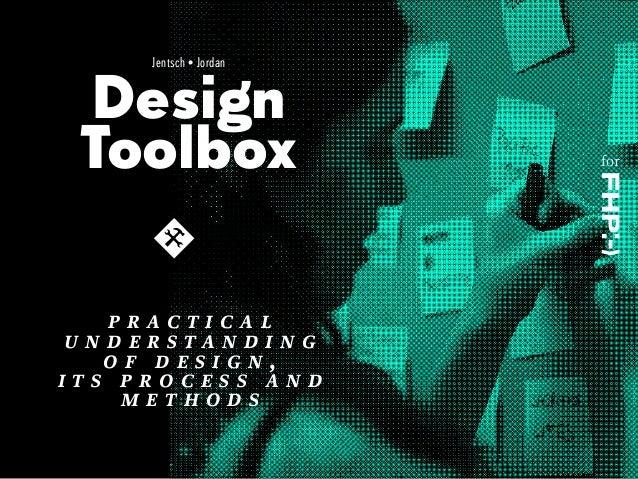 Jentsch • Jordan  Design Toolbox practical understanding of design, its process and methods  for