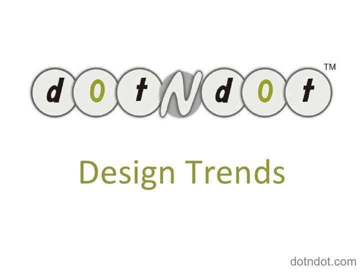 Design Trends dotndot.com