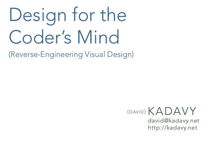 Design for the Coder's Mind (Reverse-Engineering Visual Design)                                      { D aV i D }   K aDaV...
