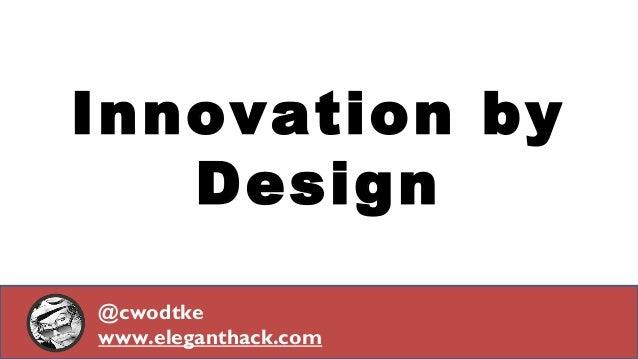 @cwodtke | cwodtke.com | eleganthack.com | boxesandarrows.com | Creative Commons Share Alike Innovation by Design @cwodtke...