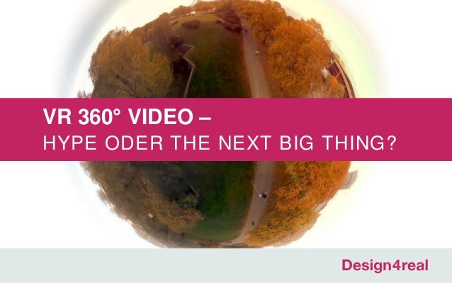 VR 360° VIDEO – HYPE ODER THE NEXT BIG THING?
