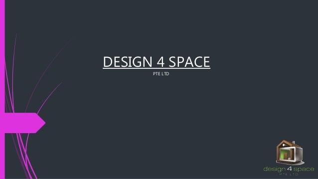 DESIGN 4 SPACE PTE LTD