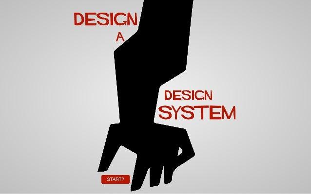 Design a Design System