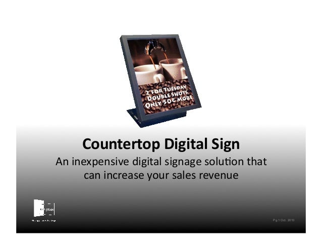 Countertop  Digital  Sign   An  inexpensive  digital  signage  solu1on  that   can  increase  your ...