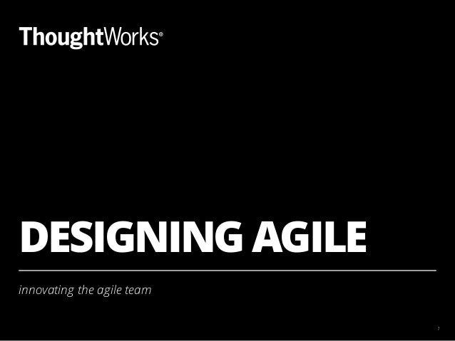 DESIGNING AGILE innovating the agile team 1