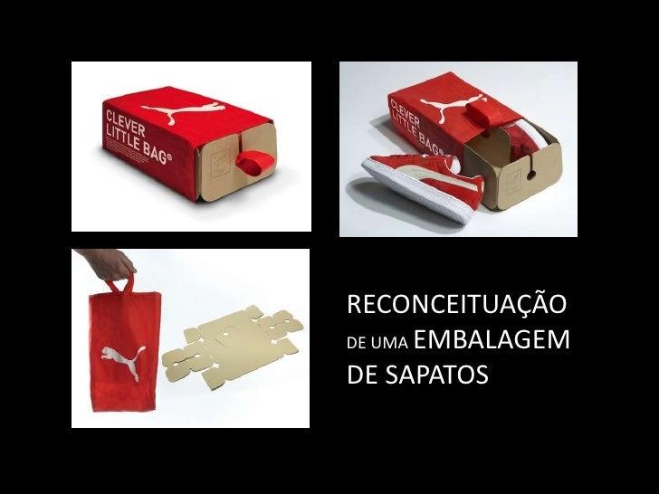 RECONCEITUAÇÃO<br />DE UMA EMBALAGEM <br />DE SAPATOS<br />