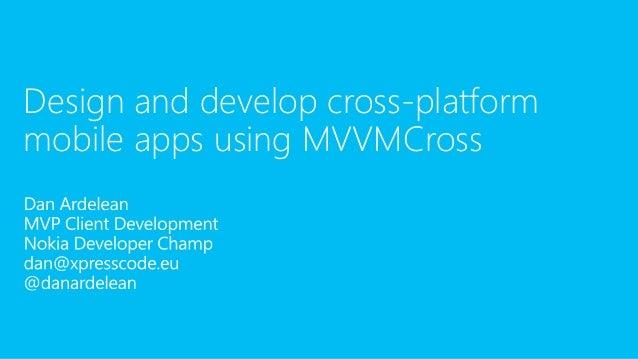 Design and develop cross-platform mobile apps using MVVMCross