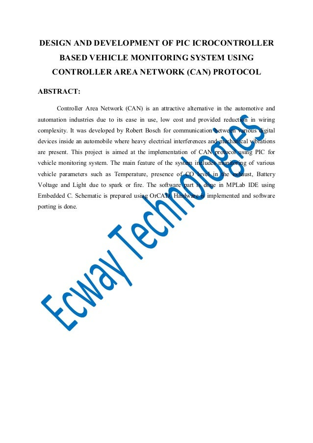 DESIGN AND DEVELOPMENT OF PIC ICROCONTROLLER BASED VEHICLE MONITORING SYSTEM USING CONTROLLER AREA NETWORK (CAN) PROTOCOL ...