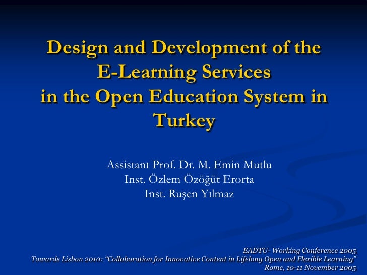 Design and Development of the         E-Learning Services  in the Open Education System in              Turkey            ...