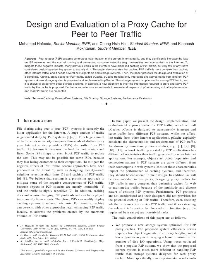 1        Design and Evaluation of a Proxy Cache for                   Peer to Peer Traffic Mohamed Hefeeda, Senior Member, ...