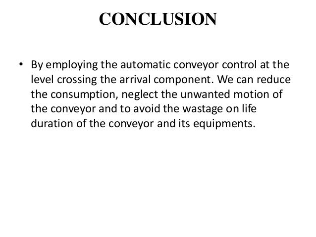 Design And Fabrication Automatic Conveyor Ppt