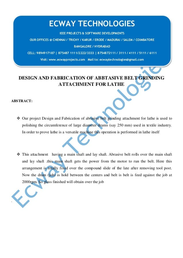 DESIGN AND FABRICATION OF ABBTASIVE BELT GRINDING ATTACHMENT FOR LATHE ABSTRACT:  Our project Design and Fabrication of a...