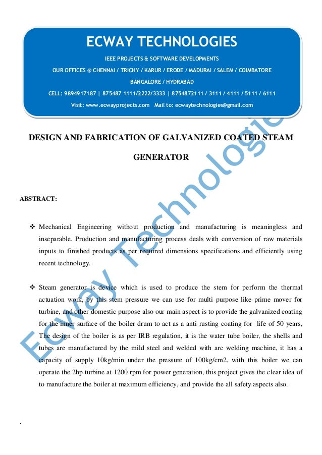 DESIGN AND FABRICATION OF GALVANIZED COATED STEAM GENERATOR ABSTRACT:  Mechanical Engineering without production and manu...
