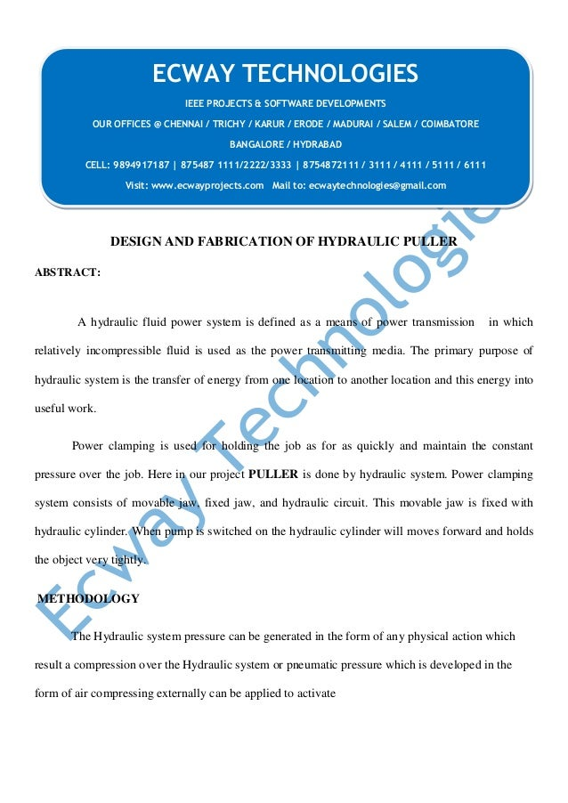 DESIGN AND FABRICATION OF HYDRAULIC PULLER ABSTRACT: A hydraulic fluid power system is defined as a means of power transmi...