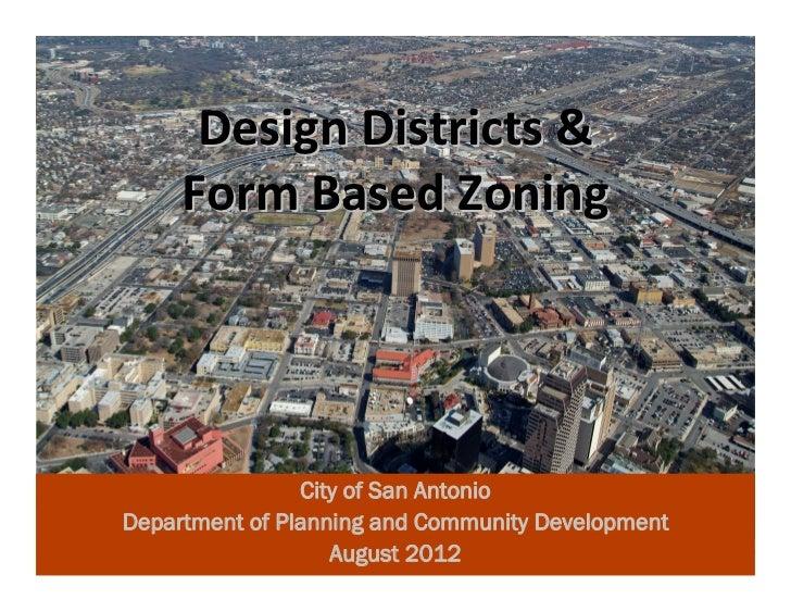 DesignDistricts&     FormBasedZoning                City of San AntonioDepartment of Planning and Community Developmen...