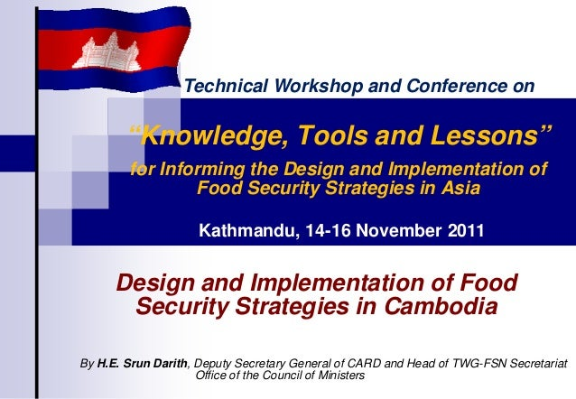 """""""Knowledge, Tools and Lessons"""" for Informing the Design and Implementation of Food Security Strategies in Asia By H.E. Sru..."""