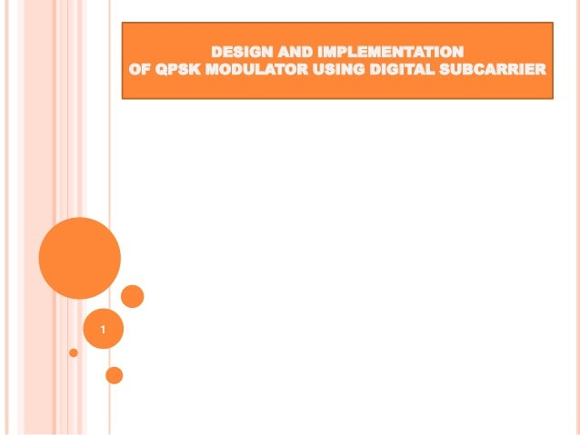 DESIGN AND IMPLEMENTATION    OF QPSK MODULATOR USING DIGITAL SUBCARRIER1