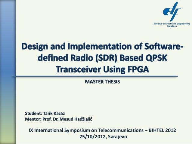 Design and implementation of sdr based qpsk transceiver