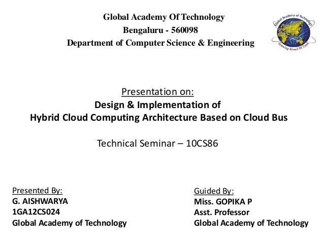 Global Academy Of Technology Bengaluru - 560098 Department of Computer Science & Engineering Presentation on: Design & Imp...