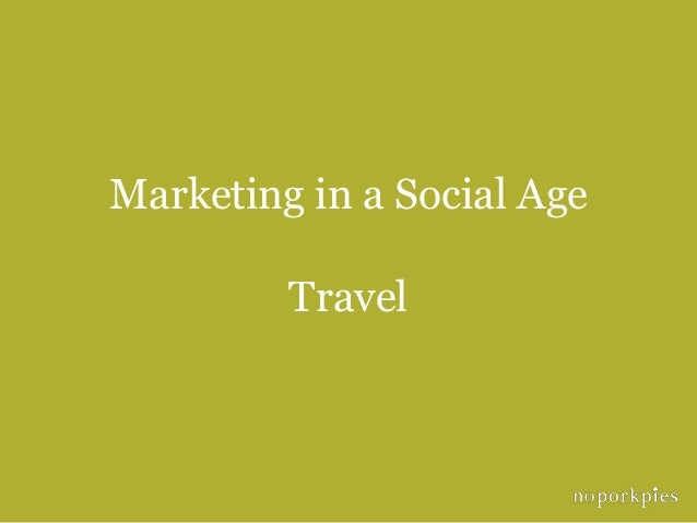 Marketing in a Social Age         Travel