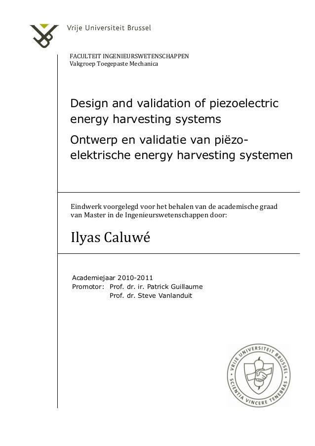 FACULTEIT INGENIEURSWETENSCHAPPEN  Vakgroep Toegepaste Mechanica  Design and validation of piezoelectric energy harvesting...