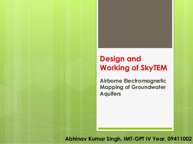 Design and            Working of SkyTEM            Airborne Electromagnetic            Mapping of Groundwater            A...