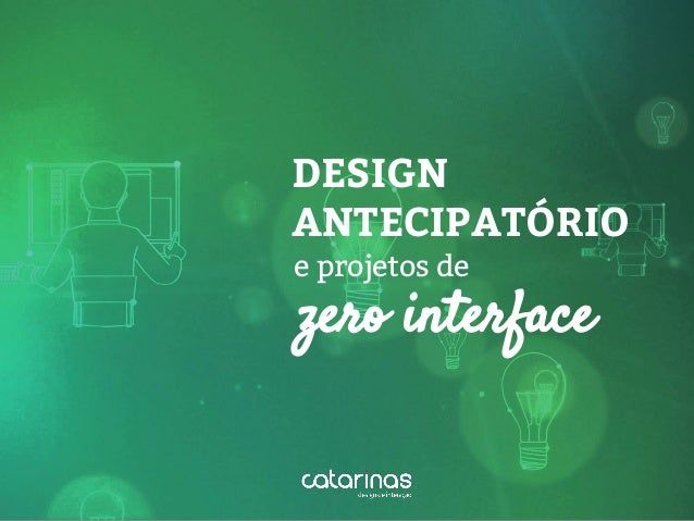 zero interface DESIGN ANTECIPATÓRIO e projetos de