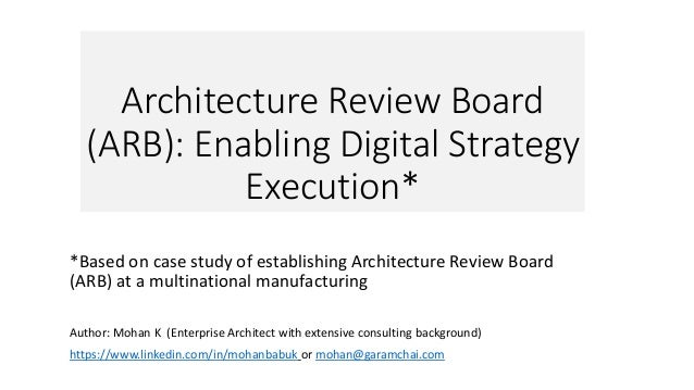 Architecture Review Board (ARB): Enabling Digital Strategy Execution* *Based on case study of establishing Architecture Re...