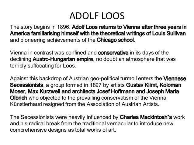 """adolf loos design culture 2 essay +adolf loos october 25, 2012 """"the evolution of culture marches with the elimination of ornament from useful objects,"""" said modern architect adolf loos in his essay ornament and crime."""