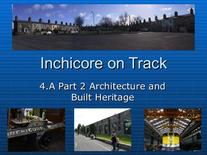 Inchicore on Track 4.A Part 2 Architecture and Built Heritage